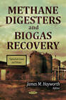 Methane Digesters & Biogas Recovery by Nova Science Publishers Inc (Paperback, 2011)