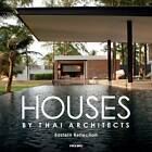 Houses by Thai Architects by Eastern Reflection (Hardback, 2012)
