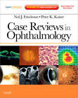Case Reviews in Ophthalmology by Neil J. Friedman, Peter K. Kaiser (Mixed media product, 2012)