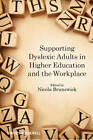Supporting Dyslexic Adults in Higher Education and the Workplace by Nicola Brunswick (Hardback, 2012)