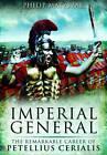 Imperial General: The Remarkable Career of Petilius Cerealis by Philip Matyszak (Hardback, 2011)