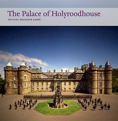 """AS NEW"" The Palace of Holyroodhouse: Official Souvernir Guide (Official Souveni"