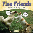 Fine Friends: A Little Book About You and Me by Peter Stein (Hardback, 2008)