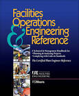 Facilities Operations & Engineering Reference: A Technical & Management Handbook for Planning & Analyzing Projects, Complying with Codes & Standards : the Certified Plant Engineer Reference by Association for Facilities Engineering (Paperback, 1999)