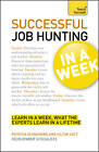 Successful Job Hunting in a Week: Teach Yourself: Get Your Dream Job in Seven Simple Steps by Patricia Scudamore, Hilton Catt (Paperback, 2012)
