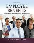 Employee Benefits: A Primer for Human Resource Professionals by Joseph J. Martocchio (Paperback, 2013)