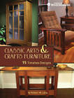 Classic Arts & Crafts Furniture: 15 Timeless Designs by Robert W. Lang by Robert W. Lang (Paperback, 2013)