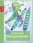 Zauberhafte Perlenarmbänder von Sabine Koch (2011, Gebunden)