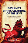 England's Ethnic Cleansing of the Jews by Leonie Star (Paperback, 2013)