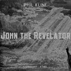 Phil Kline - : John the Revelator (2011)