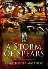 A Storm of Spears: Understanding the Greek Hoplite in Action by Christopher Matthew (Hardback, 2011)