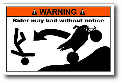 Quad Rider Bail Funny Warning Decal Fender Sticker Sport ATV 4 Wheeler Team Hard