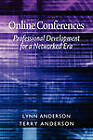 Online Conferences: Professional Development for a Networked Era by Dr. Lynn Anderson, Terry Anderson (Paperback, 2010)