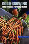 Good Growing: Why Organic Farming Works by Leslie A. Duram (Paperback, 2005)