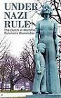 Under Nazi Rule: The Dutch in Wartime, Survivors Remember by Mokeham Publishing Inc. (Paperback / softback, 2011)
