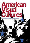 American Visual Cultures by Bloomsbury Publishing PLC (Paperback, 2005)