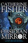 The Obsidian Mirror by Catherine Fisher (Paperback, 2012)