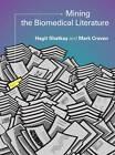 Mining the Biomedical Literature by Hagit Shatkay, Mark Craven (Hardback, 2012)