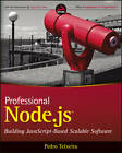 Professional Node.Js: Building Javascript Based Scalable Software by Pedro Teixeira (Paperback, 2012)