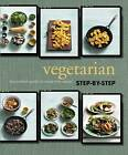 Vegetarian Step-by-Step by Parragon (Hardback, 2013)