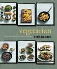 Vegetarian Step-by-Step by Parragon Book Service Ltd (Hardback, 2013)