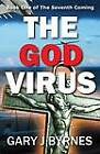 The God Virus by Gary J. Byrnes (Paperback, 2011)