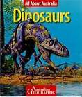 All About Australia: Dinosaurs by Australian Geographic (Paperback, 2012)