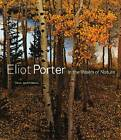 Eliot Porter: In the Realm of Nature by Paul Martineau (Hardback, 2012)
