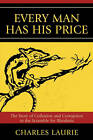 Every Man Has His Price: The Story of Collusion and Corruption in the Scramble for Rhodesia by Laurie L. Charles (Paperback, 2008)