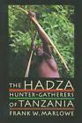 The Hadza: Hunter-Gatherers of Tanzania by Frank Marlowe (Paperback, 2010)