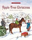 Apple Tree Christmas: A Holiday Classic by Trinka Hakes Noble (Hardback, 2005)