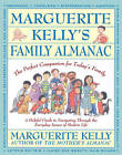 Marguerite Kelly's Family Almanac/the Perfect Companion for Today's Family: A Helping Guide to Navigating through the Everyday Issues of Modern Life by Marguerite Kelly, Katy Kelly (Paperback, 1994)
