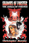 Shadows of Forever: The Annals of Forever by Christopher D. Murphy (Paperback, 2011)