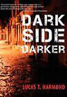 Dark Side Darker by Lucas T. Harmond (Hardback, 2011)