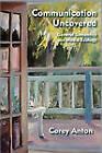 Communication Uncovered: General Semantics and Media Ecology by Corey Anton (Hardback, 2011)