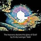 The Heavens Declare the Glory of God!: The Pearly Gates, Masterpieces by the Master by Cindy Losinger Todd (Paperback, 2012)
