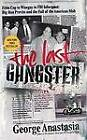The Last Gangster by George Anastasia (Paperback / softback, 2006)