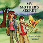 My Mother's Secret: Dad Is Always Near by Donna Wright (Paperback / softback, 2011)