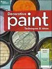 Decorative Paint Techniques & Ideas, 2nd Edition (Better Homes and Gardens) by Better Homes and Gardens (Paperback, 2009)
