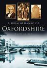 A Grim Almanac of Oxfordshire by Nicola Sly (Paperback, 2013)