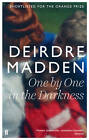 One by One in the Darkness by Deirdre Madden (Paperback, 2013)