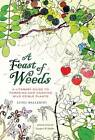 A Feast of Weeds: A Literary Guide to Foraging and Cooking Wild Edible Plants by Luigi Ballerini (Hardback, 2012)