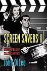 Screen Savers II: My Grab Bag of Classic Movies by John DiLeo (Paperback / softback, 2012)