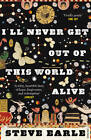 I'll Never Get Out of This World Alive by Steve Earle (Paperback, 2012)