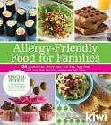 Allergy-Friendly Food for Families: 120 Gluten-Free, Dairy-Free, Nut-Free, Egg-Free, and Soy-Free Recipes Everyone Will Enjoy by Editors of Kiwi Magazine (Paperback / softback)