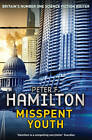 Misspent Youth by Peter F. Hamilton (Paperback, 2013)