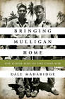 Bringing Mulligan Home: The Other Side of the Good War by Dale Maharidge (Hardback, 2013)
