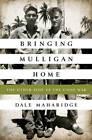 Bringing Mulligan Home: The Other Side of the Good War by Dale Maharidge (Hardback, 2013)