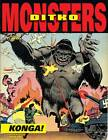 Ditko's Monsters: Volume 2: Konga! by Joe Gill (Hardback, 2013)