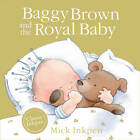 Baggy Brown and the Royal Baby by Mick Inkpen (Paperback, 2013)